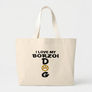 Bolso De Tela Gigante Amo mis diseños del perro del Borzoi
