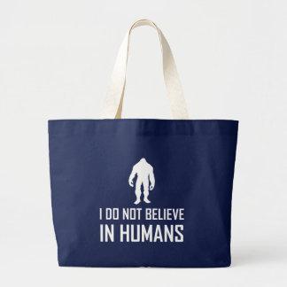 Bolso De Tela Gigante Bigfoots no cree en seres humanos
