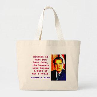 Bolso De Tela Gigante Debido a lo que usted ha hecho - Richard Nixon