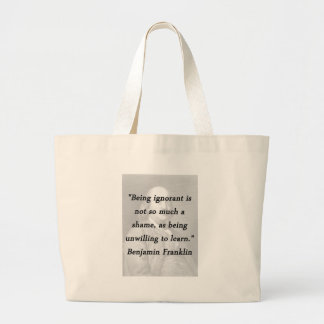 Bolso De Tela Gigante Siendo ignorante - Benjamin Franklin