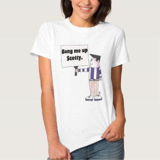 """""""Bong me encima de Scotty"""" (las señoras T) Camiseta"""