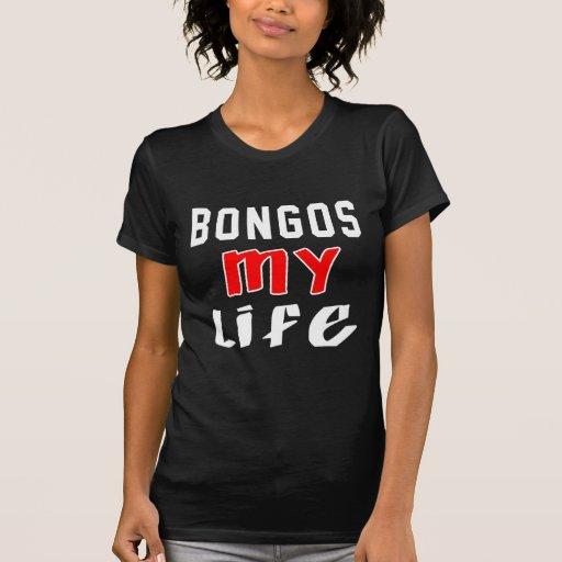 Bongos mi vida camiseta