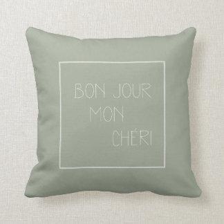 Bonjour lunes Chéri - hola querido - francés Cojín