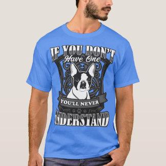 Boston Terrier si usted no tiene una camiseta de