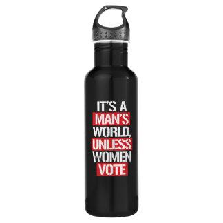 Botella De Agua Es el mundo de un hombre a menos que las mujeres