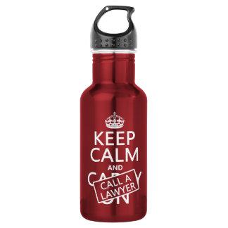 Botella De Agua Guarde la calma y llame a un abogado (en cualquier