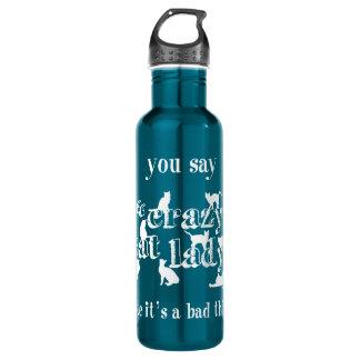 Botella De Agua Usted dice que señora loca Like It del gato es una