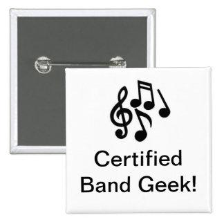Botón certificado del friki de la banda pin