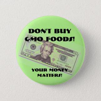 BOTÓN DE ENCENDIDO DEL DINERO - PARE GMO