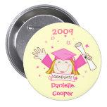 Botón de los chicas de la graduación 2009 pin