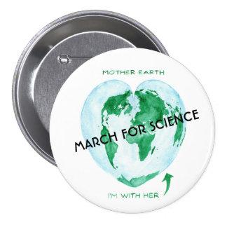 Botón de marzo de la ciencia - madre tierra, estoy