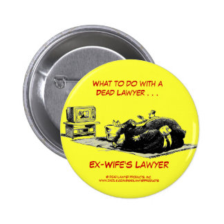 Botón del abogado de la exmujer muerta de Lawyer™ Pins