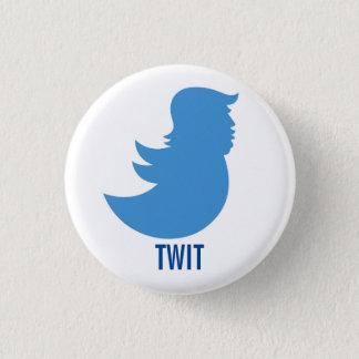 """Botón del Anti-Triunfo: """"TWIT """""""