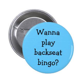 """""""Botón del bingo del asiento trasero"""" Pin"""