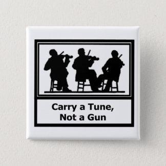 Botón - lleve un tono, no un arma