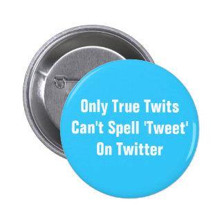 Botón verdadero del pío de los Twits Pins