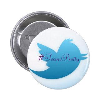 Botones #TeamPretty del gorjeo Pins