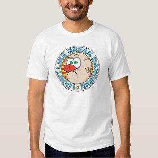 Break dance gruñón camiseta