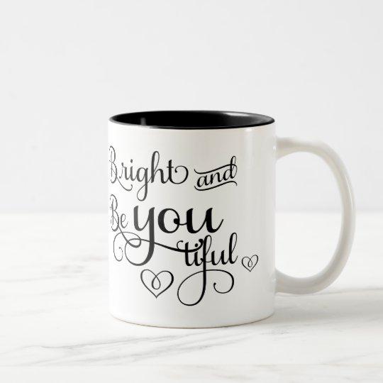 ¡Brillante y sea usted Tiful! Taza De Café De Dos Colores