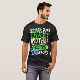 Brother loco certificado divertido camiseta