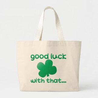 Buena suerte con eso… bolsa tela grande