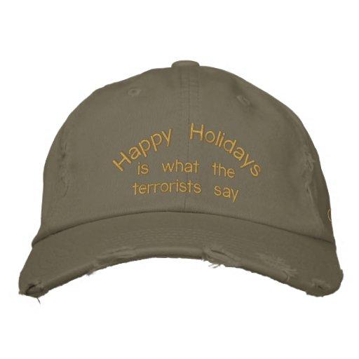 Buenas fiestas, es lo que dicen los terroristas gorra de béisbol bordada