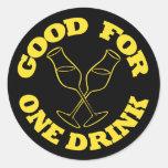 Bueno para los pegatinas de una bebida pegatinas redondas