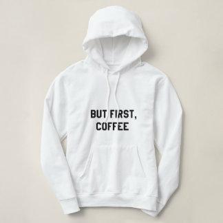♛But primero, café Sudadera