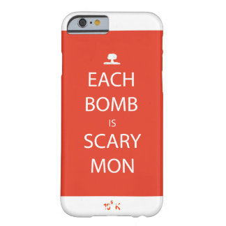 Cada bomba es caso asustadizo del iPhone de lunes Funda Barely There iPhone 6