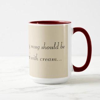 Cada taza se debe amar con crema.