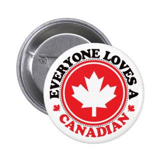 ¡Cada uno ama a un canadiense! Chapa Redonda De 5 Cm