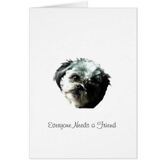 Cada uno necesita a un amigo tarjeta de felicitación