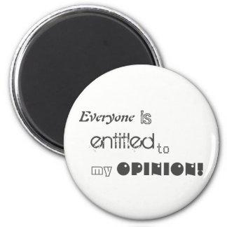 cada uno se da derecho a mi imán de la opinión