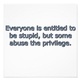 Cada uno se da derecho para ser estúpido, invitaciones personales
