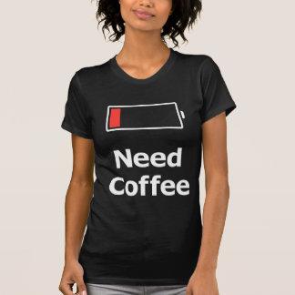 Café de la necesidad camiseta