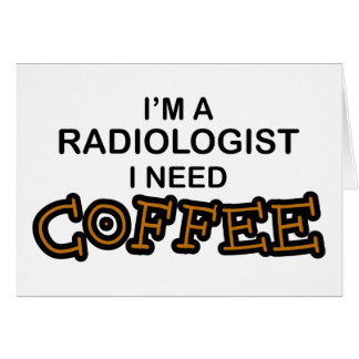 Café de la necesidad - radiólogo tarjeta de felicitación