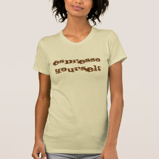 Café express usted mismo camiseta