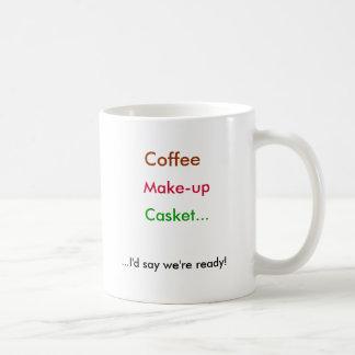 Café, maquillaje, ataúd…,… diría que estamos con taza de café