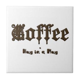 Café - un abrazo en una taza    gótica azulejo