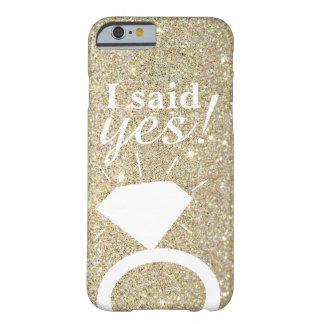 ¡Caja del teléfono - oro fabuloso dije sí! Funda Barely There iPhone 6