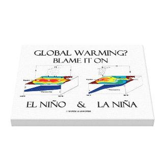 ¿Calentamiento del planeta? Cúlpelo en el EL Niño Impresión En Lona Estirada