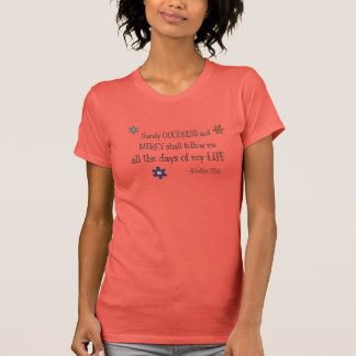 Calidad y misericordia - 23:6 del salmo (coral) camisetas