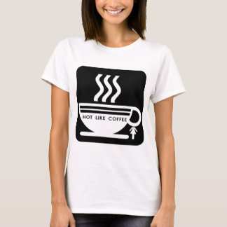 Caliente como el café camiseta