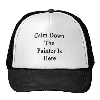 Calme abajo al pintor está aquí gorro de camionero