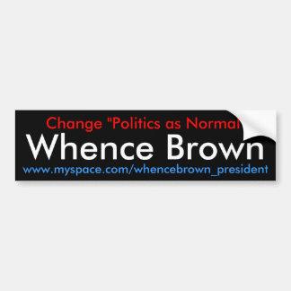 """Cambie la """"política como normal"""", de dónde Brown Pegatina Para Coche"""