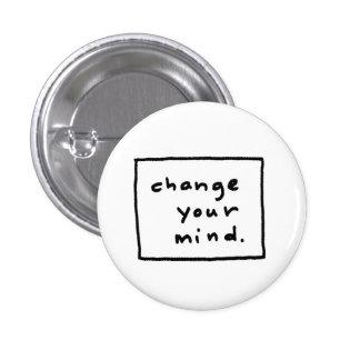 cambie su mente chapa redonda de 2,5 cm