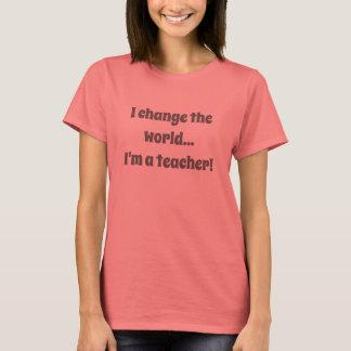 ¡Cambio el mundo… que soy profesor! camiseta