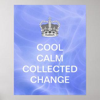 Cambio recogido calma fresca póster