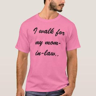 Camino para mi mamá-en-ley. camiseta