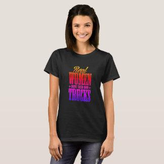Camiones de la impulsión de las mujeres reales camiseta